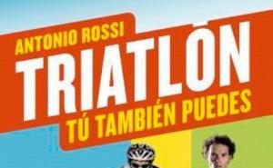 Antonio Rossi publica el libro: Triatlón, tú también puedes
