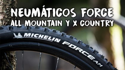 Video Test: Michelin Force All Mountain y Force X Country