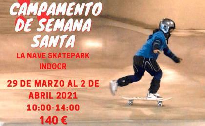 Campamento skate de Semana Santa La Nave