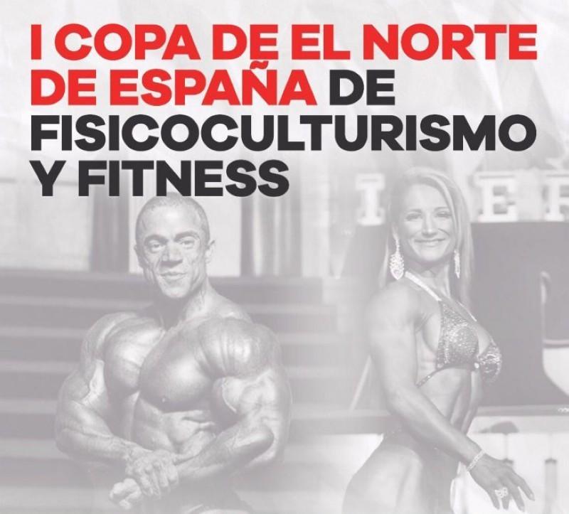 La I Copa del Norte de España de Fisiculturismo y Fitness