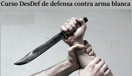 Curso DesDef de defensa contra arma blanca