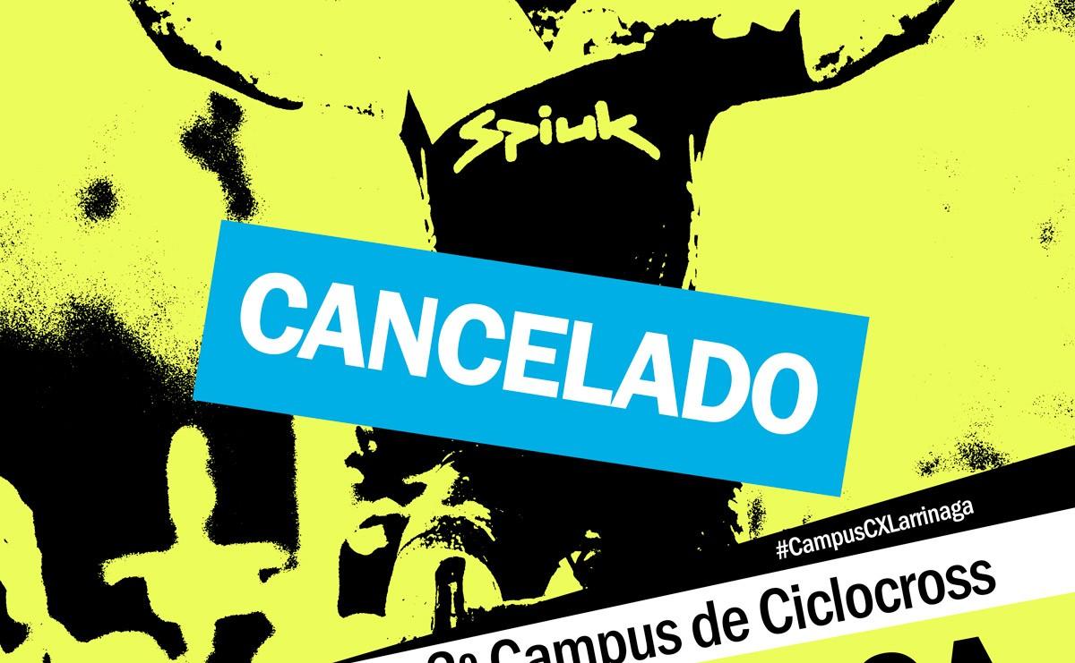 Cancelado el Campus de CX Larrinaga 2020