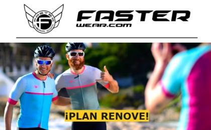 Aprovecha el plan renove Faster Wear y consigue hasta un 40% en tu equipación