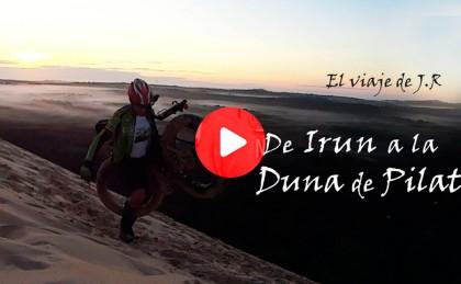 Vídeo: De Irun a la Duna de Pilat en Fatbike