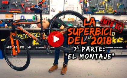 Vídeo: Montaje de la superbici del año 2018 desde Oiartzun Bike