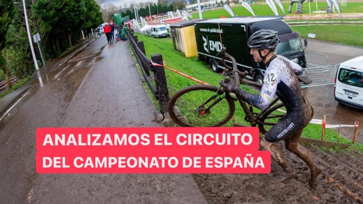 Vídeo: Análisis del circuito del Campeonato de España de ciclocross 2021 con Adrián García